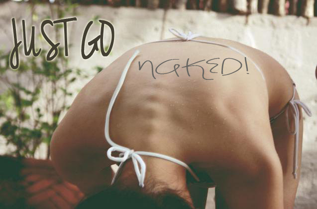 Just go naked